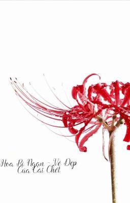 ( Nữ Phụ Mạt Thế ) Hoa Bỉ Ngạn - Vẻ Đẹp Của Cái Chết