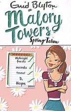 Spring Term At Malory Towers -SLOW UPDATES- by addyx04