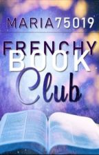 Frenchy Book Club  by Maria75019