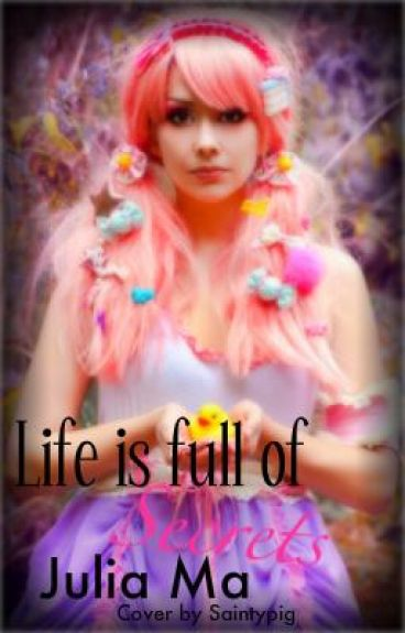 Life is Full of Secrets