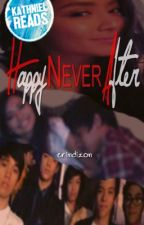 Happy Never After. #KathNielReads (On Hold) by erindizon