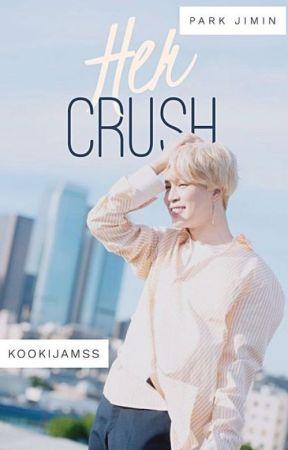 Her Crush •♡ 박지민 PJM by KookijamSs