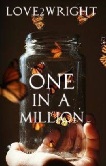 One In A Million (Butterfly Series Book 1)