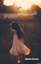 Un Poco Cliché by Bianella2004
