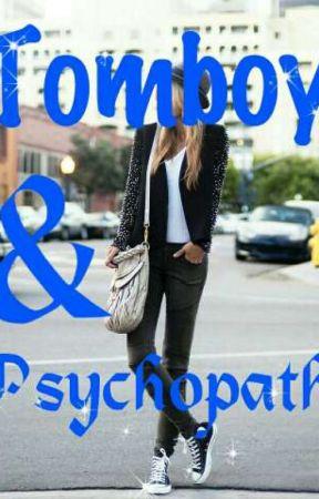 Tomboy & Psychopath!-(D) by Darkwish70782