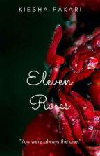 Eleven Roses by kiesh14
