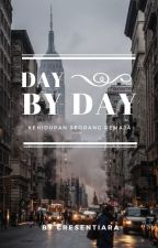 Day by Day by Cresentiara