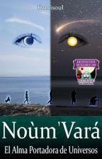 Noùm'Vará: El Alma Portadora de Universos. by KamisoulAishen