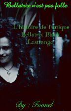 Bellatrix n'est pas folle - Harry Potter Fanfiction  by darkfovvs
