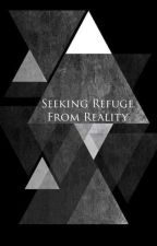 Seeking Refuge From Reality by Vinyls-And-Cassettes