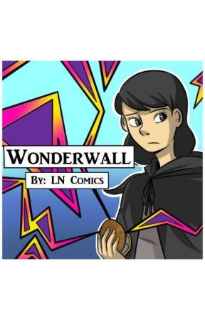 WonderWall (Completed) by dirasdolls