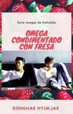 5.5 Omega condimentado con fresa [HH] by Haemeo_Hyukliet