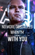 No More Obstacles When I'm With You.   Markus x Reader   by erusenpai