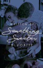 Something Sweeter by bluorite