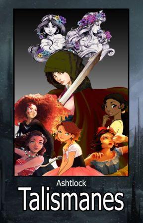 Talismanes - Disney Princess FanFic - by Ashtlock