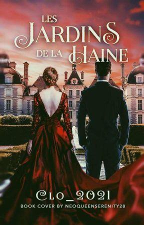 Les Jardins de la Haine [T1] by Clo_2021