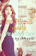 Ms. Promdi meets Mr. Cool Guy ♥ by AuthoorInDisguisee