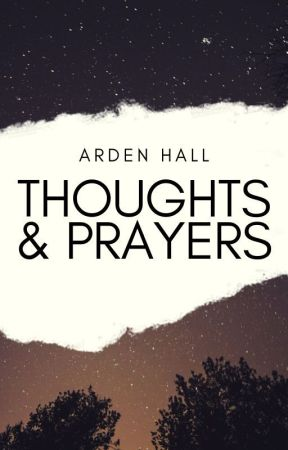 Thoughts & Prayers by ardenhall