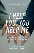 I Help You, You Help Me by -Carolzitah-