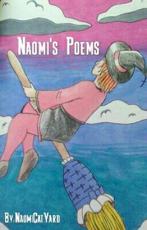 Naomi's Poems by NaomiCatYard