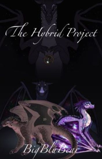 The Hybrid Project | A WoF Roleplay  {CLOSED}