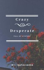 Crazy Desperate by Nataliah88
