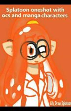 Splatoon Oneshot With O.c And Manga Caracter by Lily_boomy