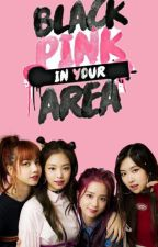 BlackPink In Your Area by AlexizBellaRiddle