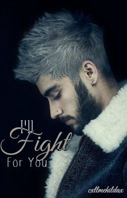 I'll Fight For You (Zayn Malik) - UNDERGOING MAJOR EDITING