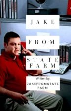Jake from State Farm: a fanfiction by jakefromstateefarm