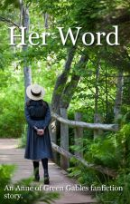 Her Word (An Anne of Green Gables fanfiction) by ronvitale