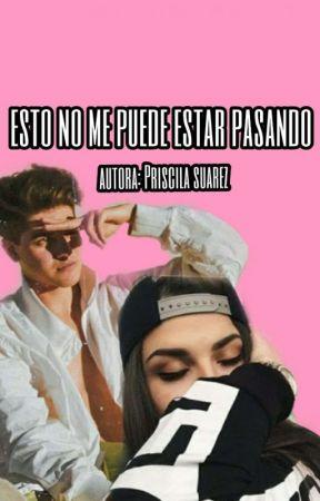 ••esto No Me Puede Estar Pasando•• by priscilasuarez892