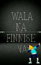 WALA NA FINNISH NA  by _romarius