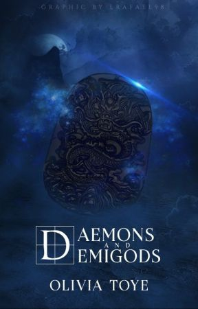 Daemons and Demigods by whatislive