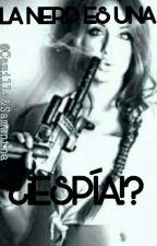La Nerd Es Una ¿¡Espía!? by Antonella5234