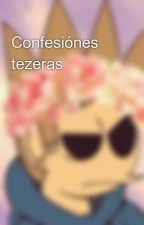 Confesiónes tezeras by TeskaHeart