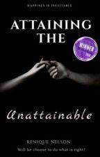 Attaining The Unattainable  by Ebony_Princess