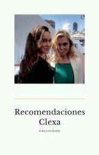 Recomendaciones   Clexa/Elycia/Lexark;; by XimeHxgmxre