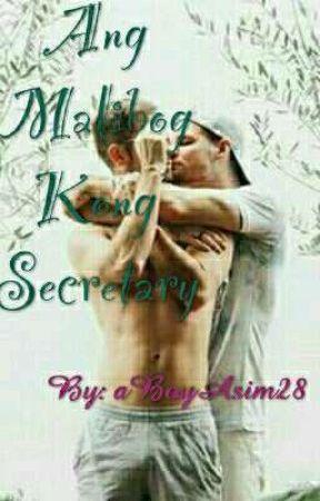 ANG MALIBOG KONG SECRETARY (BoyXBoy) - Chapter 2 - Wattpad
