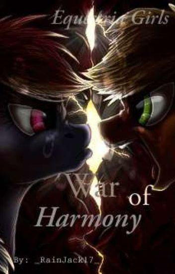 Equestria Girls War Of Harmony On Hold ʀᴊ➊➐ Wattpad