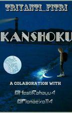 KANSHOKU  by Triyanti_Fitri