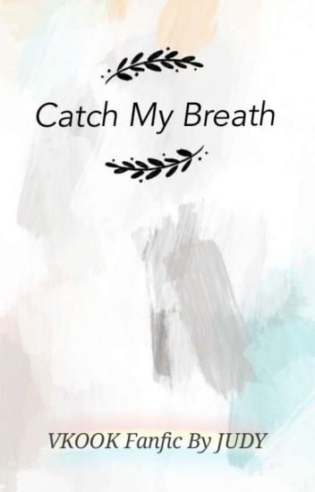 Catch My Breath /vkook/