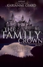 The Family Crown (Cursed Wanderers Series: Book 2) by DarknessAndLight