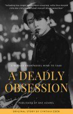 A Deadly Obsession [KookMin] by baezurel