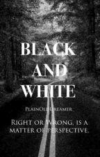 Black and White by PlainOldDreamer