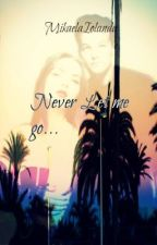 Never let me go ....ℓ. ㅜ . by amaranthe2088