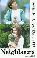 Neighbours | Jungri [COMPLETED] by Nunyeol