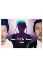 You HAVE to choose, y/n (Damien & Markiplier X Reader) by vvvxxxsss