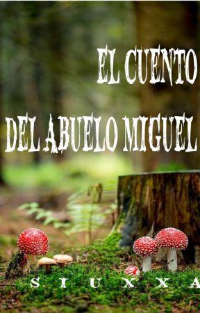 EL CUENTO DEL ABUELO MIGUEL by Siuxxa