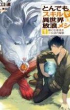 TONDEMO SKILL DE ISEKAI HOUROU MESHI by 02cool_me04